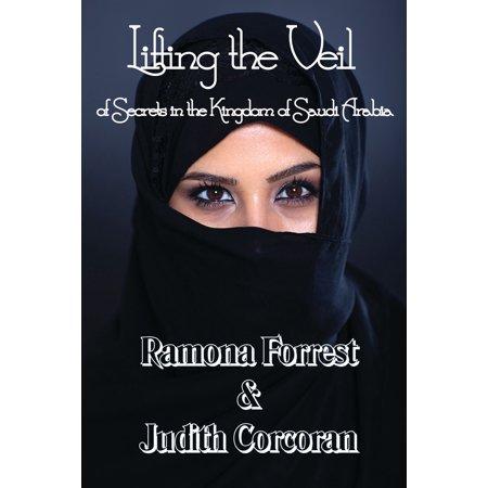 Lifting the Veil of Secrets in the Kingdom of Saudi Arabia - eBook