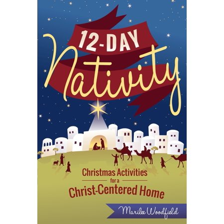 12-Day Nativity : Christmas Activities for a Christ-Centered Home ()