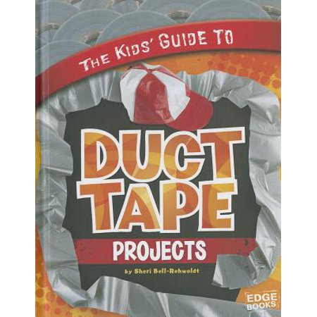 The Kids' Guide to Duct Tape Projects (The Original Duct Tape Halloween Book)
