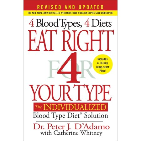 Eat Right 4 Your Type (Revised and Updated) : The Individualized Blood Type Diet® (Eat Right For Your Blood Type Ab Negative)