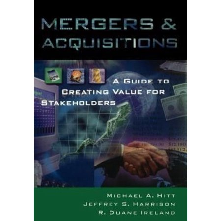 Mergers   Acquisitions  A Guide To Creating Value For Stakeholders