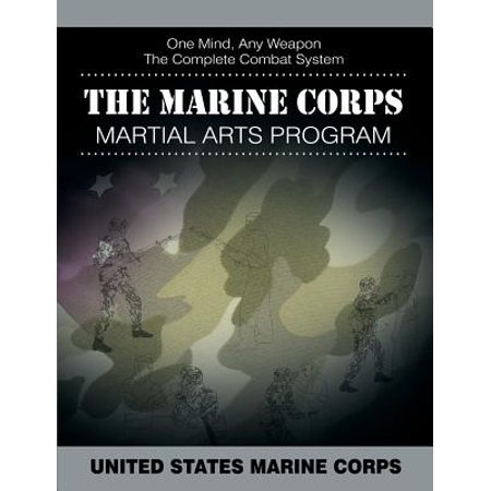 - The Marine Corps Martial Arts Program : The Complete Combat System