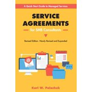 Service Agreements for Smb Consultants - Revised Edition : A Quick-Start Guide to Managed Services
