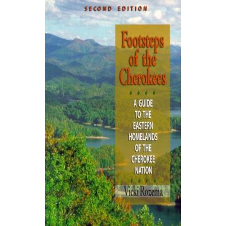 Footsteps of the Cherokees : A Guide to the Eastern Homelands of the Cherokee (Eastern And Southern Europe Travel Guides Collection)