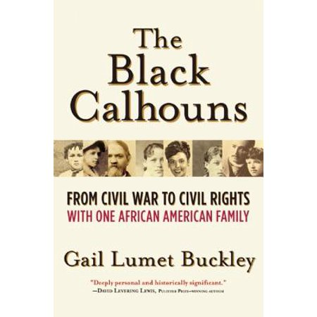 The Black Calhouns : From Civil War to Civil Rights with One African American