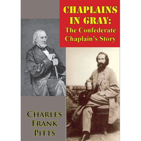 Chaplains In Gray: The Confederate Chaplain's Story - eBook ()