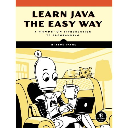 Learn Java the Easy Way : A Hands-On Introduction to (Best Way To Learn Programing)