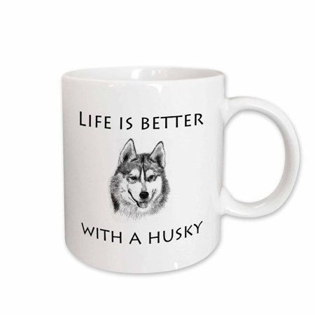 Huskies Cups - 3dRose Life is better with a husky, Ceramic Mug, 11-ounce
