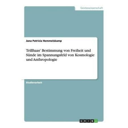 Trillhaas Bestimmung Von Freiheit Und Sunde Im Spannungsfeld Von Kosmologie Und Anthropologie