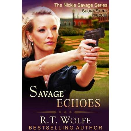 Savage Echoes (The Nickie Savage Series, Short Story Prequel) - (Savage Arms Stevens Model 67 Series E)