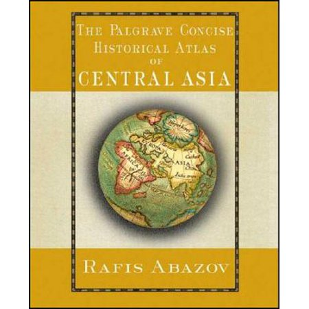 Palgrave Concise Historical Atlases: The Palgrave Concise Historical Atlas of Central Asia (Paperback)