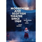 Modernism and Scottish Theatre since 1969 - eBook