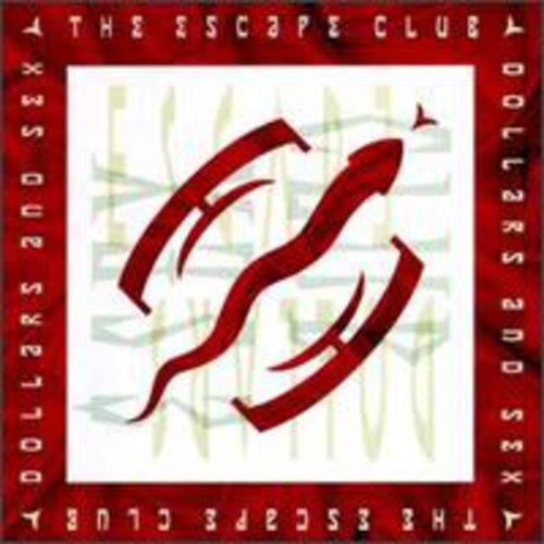 Escape Club - Dollars & Sex [CD]