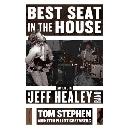 Best Seat in the House : My Life in the Jeff Healey (Best Of Jeff Stryker)