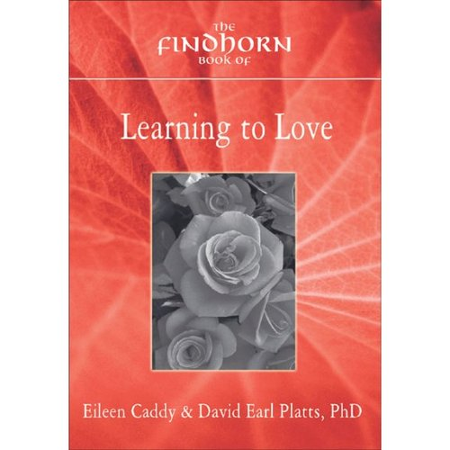 Findhorn Book Of Learning To Love