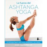 La Fuerza del Ashtanga Yoga