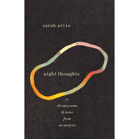 night thoughts : 70 dream poems & notes from an