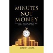 Minutes Not Money: You Can't Win the Game if You Don't Know the Rules (Paperback)