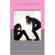 How to Cope When You Want Someone You Cannot Have (Dealing with Rejection) - eBook