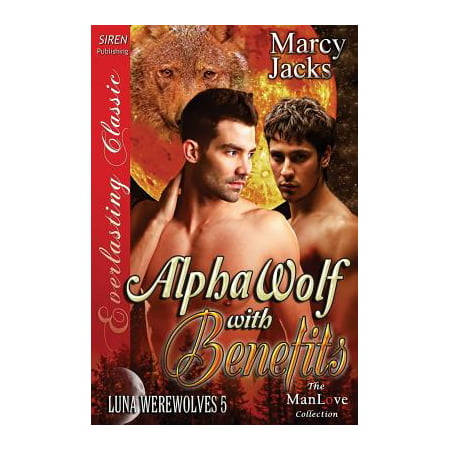 - Alpha Wolf with Benefits [Luna Werewolves 5] (Siren Publishing Everlasting Classic Manlove)