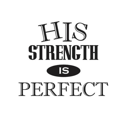 His Strength is Perfect Vinyl Quote - Large