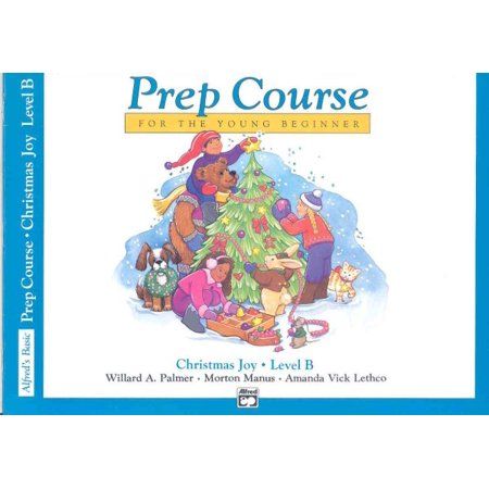 Alfred's Basic Piano Library: Alfred's Basic Piano Prep Course Christmas Joy!, Bk B: For the Young Beginner (Paperback) ()