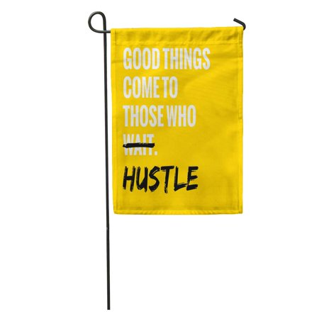 POGLIP Good Things Come to Those Who Wait Hustle Motivational Garden Flag Decorative Flag House Banner 12x18 inch - image 1 of 2