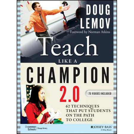 Teach Like a Champion 2.0 : 62 Techniques That Put Students on the Path to