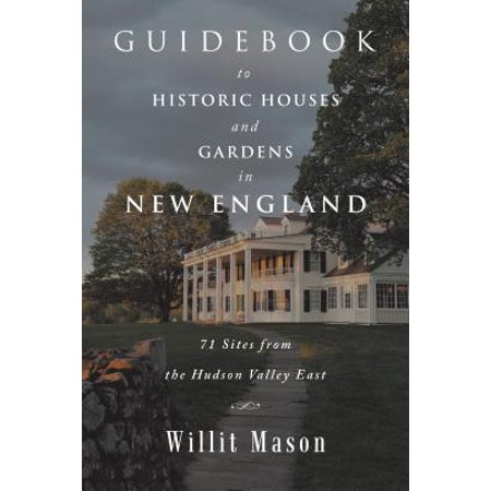 Guidebook to Historic Houses and Gardens in New England : 71 Sites from the Hudson Valley East](Hudson Valley Halloween Magazine)