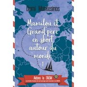 Mamilou et Grand-p?re en short autour du monde 1 - eBook