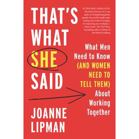 Thats What She Said Office (That's What She Said: What Men Need to Know (and Women Need to Tell Them) about Working Together )
