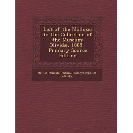 - List of the Mollusca in the Collection of the Museum : Olividae, 1865