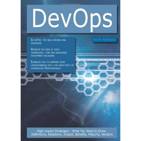 Devops  High Impact Strategies   What You Need To Know  Definitions  Adoptions  Impact  Benefits  Maturity  Vendors