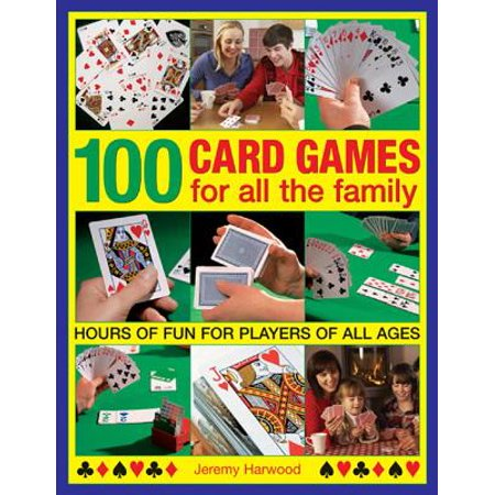 100 Card Games for All the Family: Hours of Fun for Players of All Ages (Paperback)