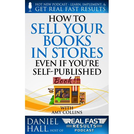 How to Sell Your Books in Stores Even if You're Self-Published - eBook (Stores That Sell Tutus)