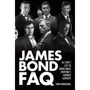 James Bond FAQ : All That's Left to Know about Everyone's Favorite Superspy