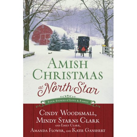 AMISH CHRISTMAS AT NORTHSTAR: FOUR STORIES OF LOV
