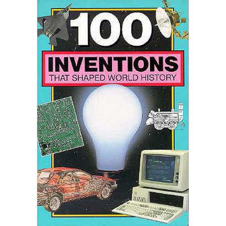 100 Inventions That Shaped World History : Companion To: 100 Events That Shaped World History](Thats Gross)
