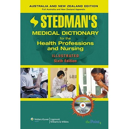 Stedman's Medical Dictionary for the Health Professions and Nursing, 6th Edition, Illustrated, Australia/New Zealand Edition (Stedman's Medical Dictionary for the Health Professions & Nursing),