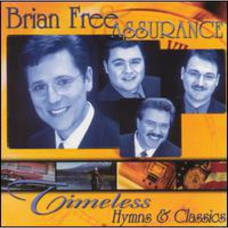 Brian Free And Assurance Timeless Hymns And Classics Volume 1 Cd