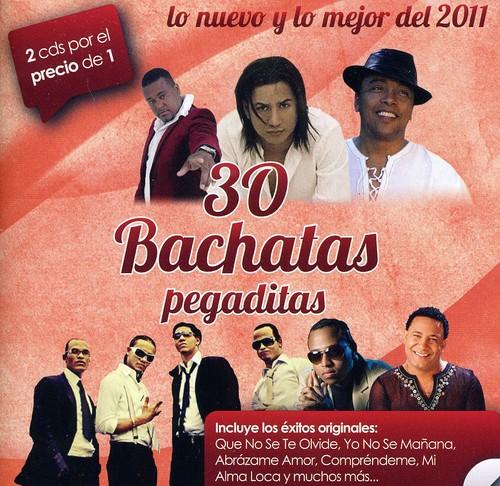 30 Bachatas Pegaditas: Lo Nuevo Y Lo Mejor Del 2011 (2Cd)