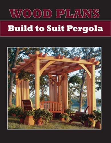 BUILD-TO-SUIT PAPER WOODWORKING PLAN By Pergola by
