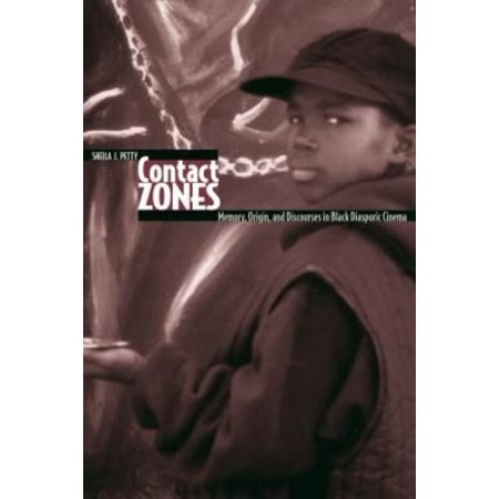 Contact Zones: Memory, Origin, and Discourse in Black Diasporic Cinema