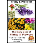 Pretty & Practical: The Many Uses of Plants & Flowers - eBook