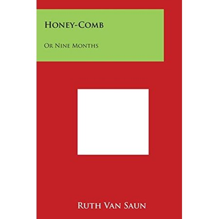 Honey-Comb: Or Nine Months - image 1 of 1
