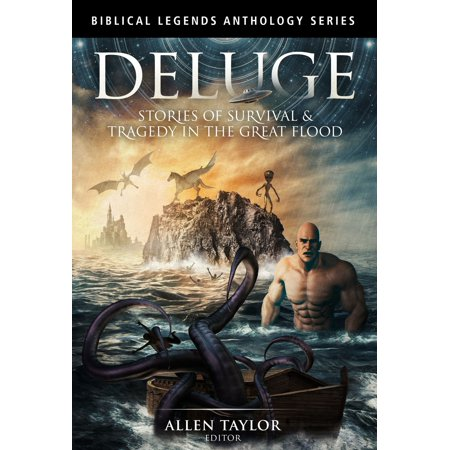 Deluge: Stories of Survival & Tragedy in the Great Flood -