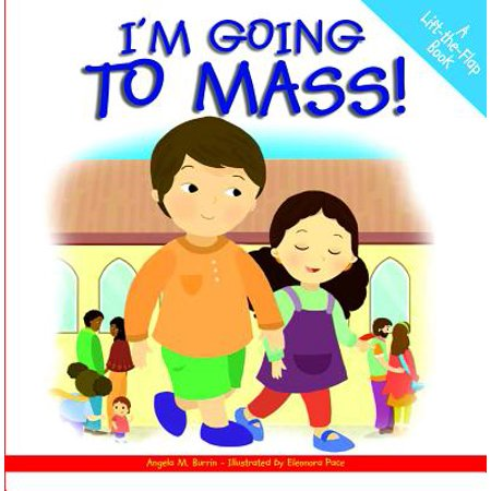 I'm Going to Mass! : A Lift-The-Flap Book