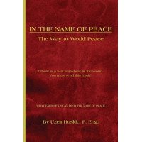 In the Name of Peace : The Way to World Peace