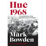 Hue 1968: A Turning Point of the American War in Vietnam by