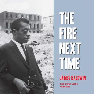 The Fire Next Time (Audiobook) (James Baldwin The Fire Next Time Analysis)